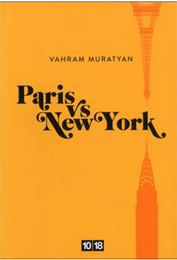 Vahram Muratyan « Paris vs New York »